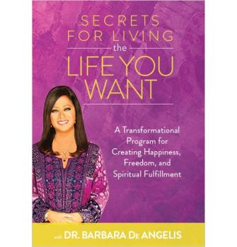 Secrets for Living the Life You Want