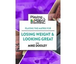 Playing the Matrix for Losing Weight & Looking Great Online Course