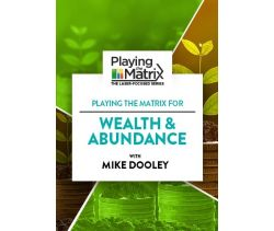 Playing the Matrix for Wealth & Abundance Online Course